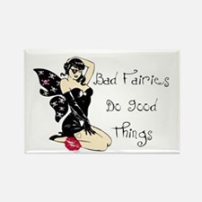 Bad Fairies Do Good Things Rectangle Magnet