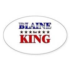 BLAINE for king Oval Decal