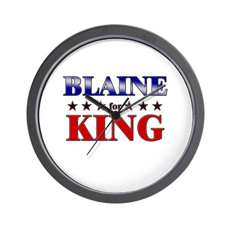 BLAINE for king Wall Clock