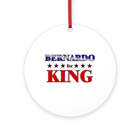 BERNARDO for king Ornament (Round)