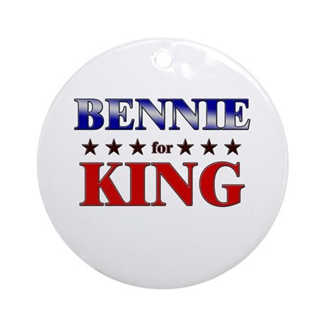 BENNIE for king Ornament (Round)