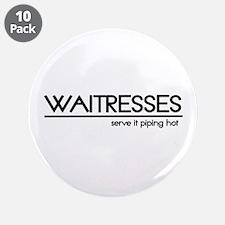"""Waitress Joke 3.5"""" Button (10 pack)"""