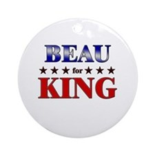 BEAU for king Ornament (Round)