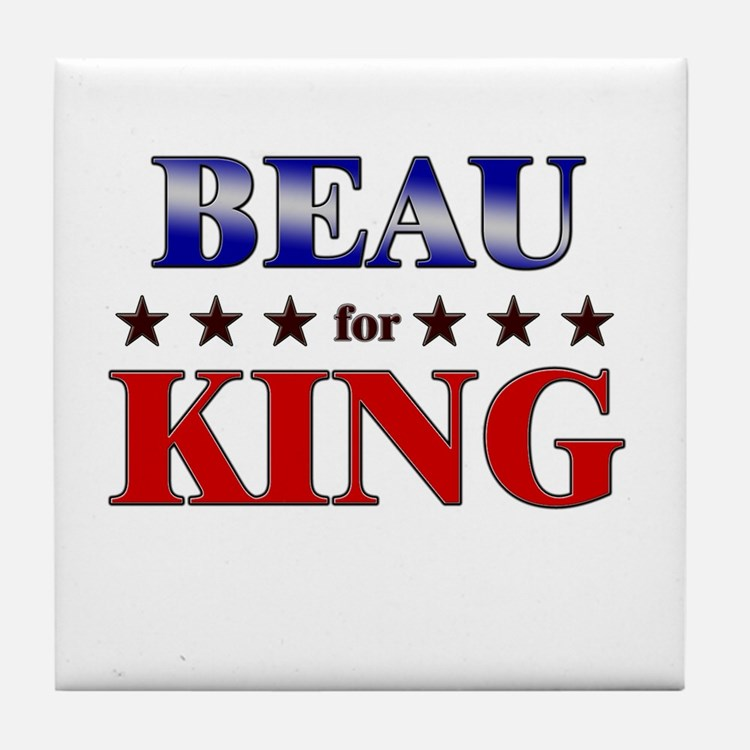 BEAU for king Tile Coaster
