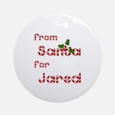 From Santa For Jared Ornament (Round)