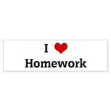 I Love Homework Bumper Bumper Sticker