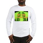 Smokers Laugh Long Sleeve T-Shirt