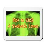 Smokers Laugh Mousepad