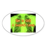 Smokers Laugh Oval Sticker