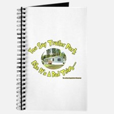 You say Trailer Park Journal