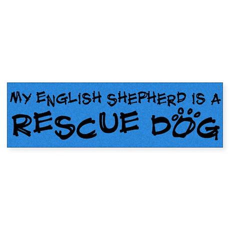 Rescue Dog English Shepherd Bumper Sticker