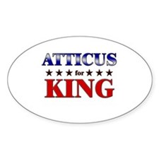 ATTICUS for king Oval Decal
