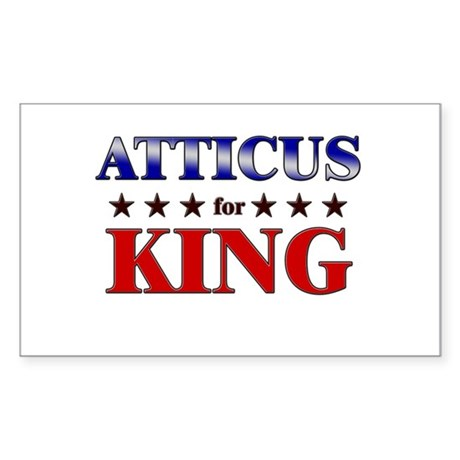 ATTICUS for king Rectangle Sticker