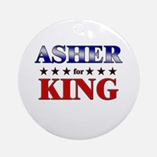 ASHER for king Ornament (Round)