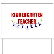 Retired Kindergarten Teacher Yard Sign