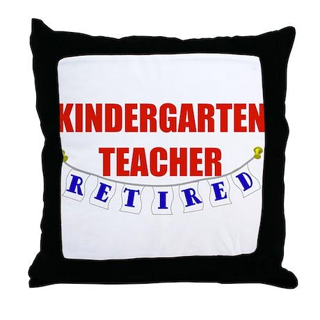 Retired Kindergarten Teacher Throw Pillow