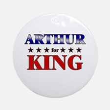 ARTHUR for king Ornament (Round)