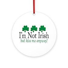 I'm Not Irish Ornament (Round)