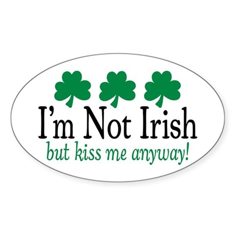I'm Not Irish Oval Sticker