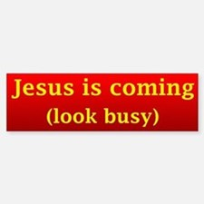 Jesus is coming... Bumper Car Car Sticker