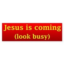 Jesus is coming... Bumper Car Sticker