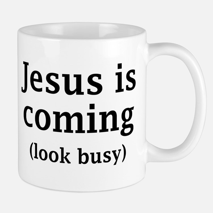 Jesus is coming... Mug