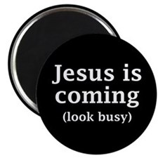 Jesus is coming... Magnet