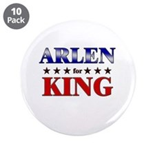 "ARLEN for king 3.5"" Button (10 pack)"