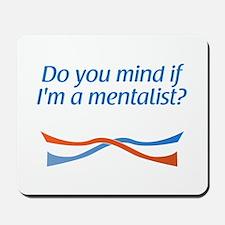 ...if I'm a mentalist? Mousepad