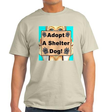 Adopt A Shelter Dog! Light T-Shirt