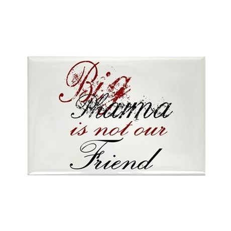 Big Pharma is not our Friend Rectangle Magnet (100
