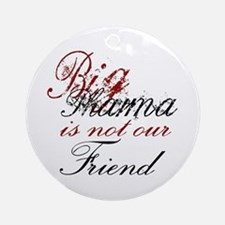 Big Pharma is not our Friend Ornament (Round)