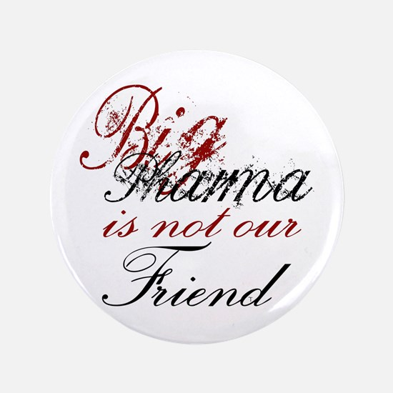 """Big Pharma is not our Friend 3.5"""" Button (100 pack"""