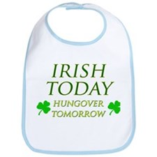 Irish Today Hungover Tomorrow Bib