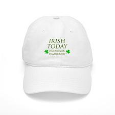 Irish Today Hungover Tomorrow Baseball Cap