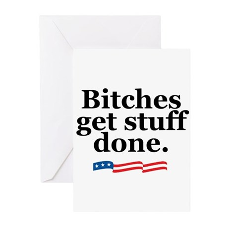 Bitches get stuff done. Greeting Cards (Pk of 10)