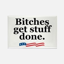Bitches get stuff done. Rectangle Magnet