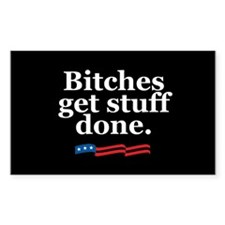 Bitches get stuff done. Rectangle Decal