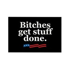 Bitches get stuff done. Rectangle Magnet (100 pack