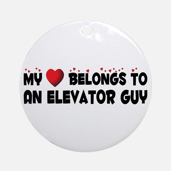 Belongs To An Elevator Guy Ornament (Round)