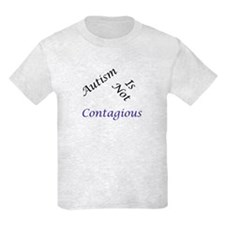 Autism Is Not Contagious T-Shirt