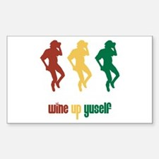 wine up yuself Rectangle Decal