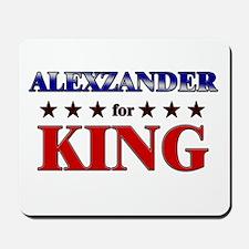 ALEXZANDER for king Mousepad