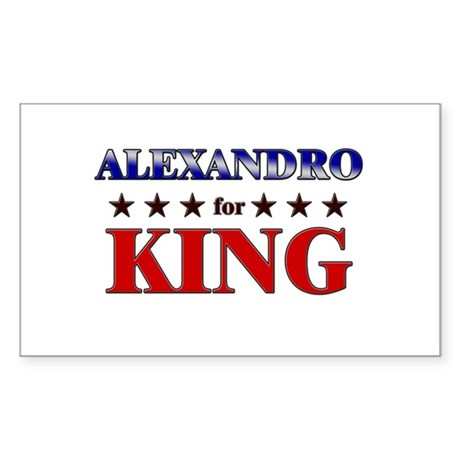 ALEXANDRO for king Rectangle Sticker
