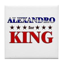 ALEXANDRO for king Tile Coaster