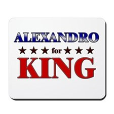 ALEXANDRO for king Mousepad
