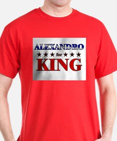 ALEXANDRO for king T-Shirt