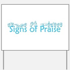Signs of Praise Yard Sign