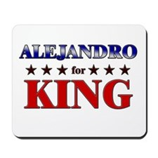 ALEJANDRO for king Mousepad