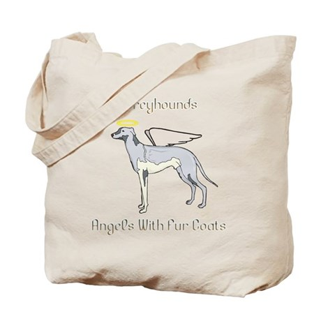 Greyhounds Angels With Fur Coats Tote Bag